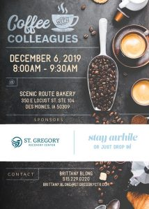 Coffee with Colleagues - December 6, 2019 - hosted by St. Gregory Recovery Center.